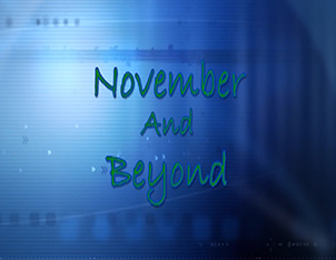November and Beyond